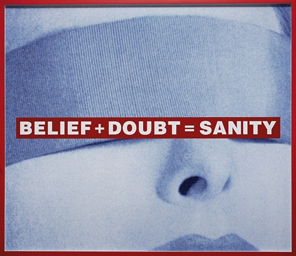 Barbara Kruger, Untitled (Belief + Doubt = Sanity)